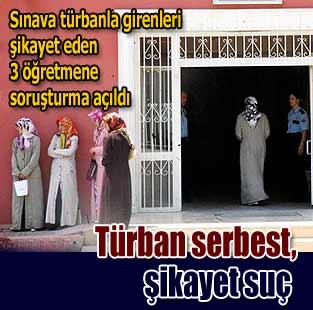 S�nava t�rbanla girenleri �ikayet eden 3 ��retmene soru�turma a��ld�  T�rkiye  Milliyet �nternet