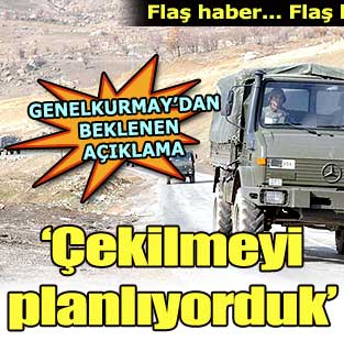 Genelkurmay beklenen a��klamay� yapt�  T�rkiye  Milliyet �nternet