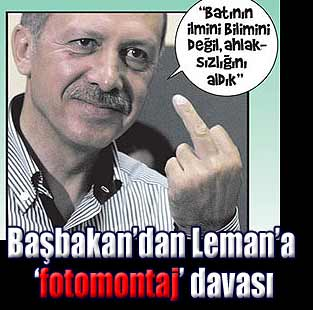 Ba�bakan�dan Leman�a �fotomontaj� davas�  Siyaset  Milliyet �nternet