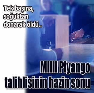 Milli Piyango talihlisinin hazin sonu  T�rkiye  Milliyet �nternet