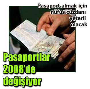 2008'den itibaren pasaportlar de�i�ecek  Siyaset  Milliyet �nternet