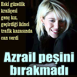 Azrail pe�ini b�rakmad�...  T�rkiye  Milliyet �nternet