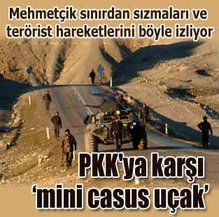 PKK'ya kar�� ''Mini casus u�ak'' kullan�l�yor  T�rkiye  Milliyet �nternet