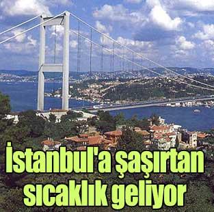�stanbul'a �a��rtan s�cakl�k geliyor  T�rkiye  Milliyet �nternet
