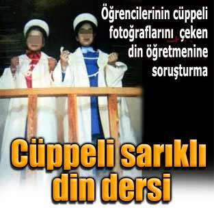 ��rencilere c�ppe giydiren din ��retmenine soru�turma  T�rkiye  Milliyet �nternet