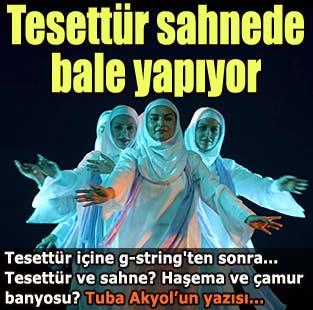 Tesett�r sahnede bale yap�yor  Pazar  Milliyet Gazete