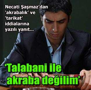 Necati �a�maz: Talabani ile akrabala��m yok  Ya�am  Milliyet �nternet