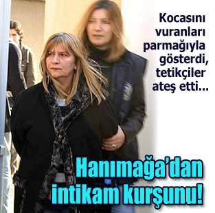 Han�ma�a'n�n intikam kur�unu   T�rkiye  Milliyet �nternet
