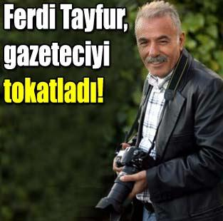 Ferdi Tayfur'dan gazeteciye tokat!  Magazin  Milliyet Gazete