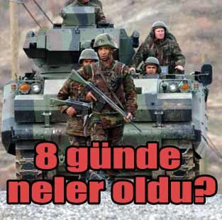 8 g�nl�k kara harekat�nda neler oldu?  T�rkiye  Milliyet �nternet