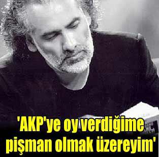 'AKP'ye oy verdi�ime pi�man olmak �zereyim'    Siyaset  Milliyet �nternet