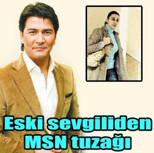 Vatan �a�maz'a 'MSN' oyunu  Magazin  Milliyet Gazete