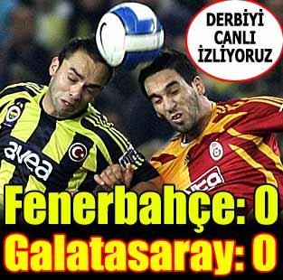 Fenerbah�e:0 - Galatasaray:0 (Ma� devam ediyor)  Spor  Milliyet �nternet